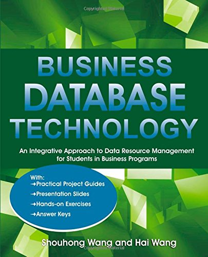 Download Business Database Technology: An Integrative Approach to Data Resource Management with Practical Project Guides, Presentation Slides, Answer Keys to ebook
