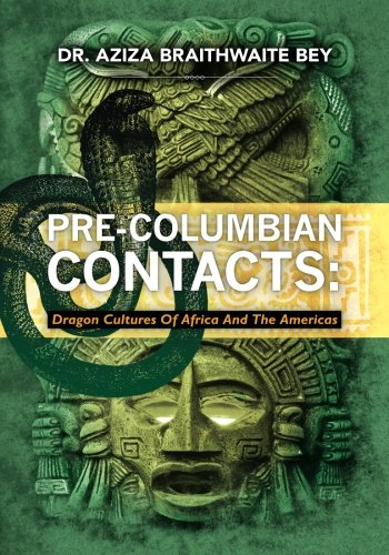 Pre-Columbian Contacts: Dragon Cultures of Africa and the Americas
