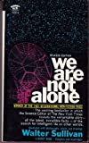 We Are Not Alone, Walter Sullivan, 0451081684