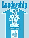 Leadership Within the School Library and Beyond, Lesley S. Farmer, 0938865404