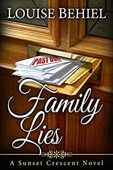 Family Lies (Sunset Crescent Book 2) by [Behiel, Louise]