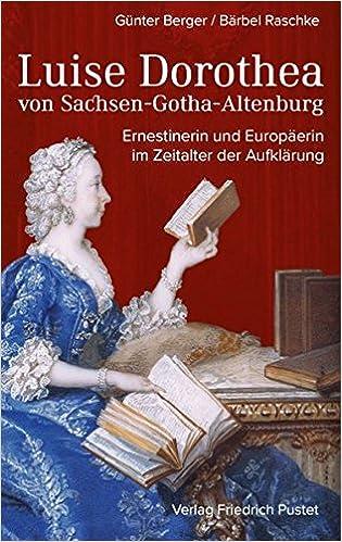 Luise Dorothea Von Sachsen Gotha Altenburg Ernestinerin Und