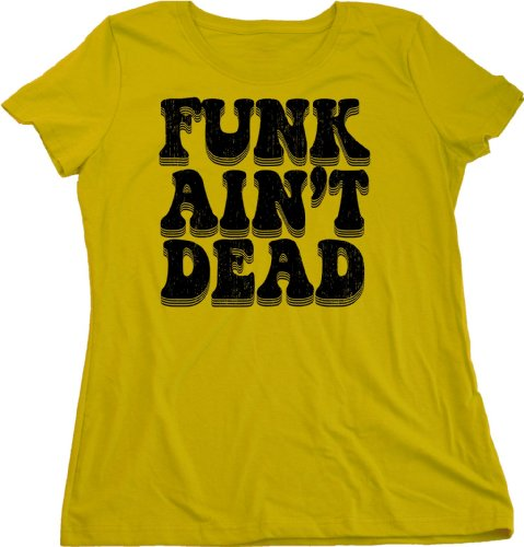Ann Arbor T-Shirt Co. Women's Funk Ain't Dead Cut T-Shirt