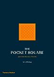 The Pocket Square: 22 Essential Folds
