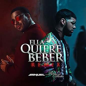 Amazon.com: Ella Quiere Beber (Remix): Anuel AA & Romeo ...