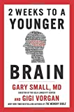 img - for 2 Weeks to a Younger Brain by Gary, M.D. Small (2015-04-14) book / textbook / text book