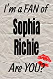 I'm a FAN of Sophia Richie Are YOU? creative writing lined journal: Promoting fandom and creativity through journaling...one day at a time (Actors series)