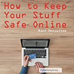How to Keep Your Stuff Safe Online | Raef Meeuwisse