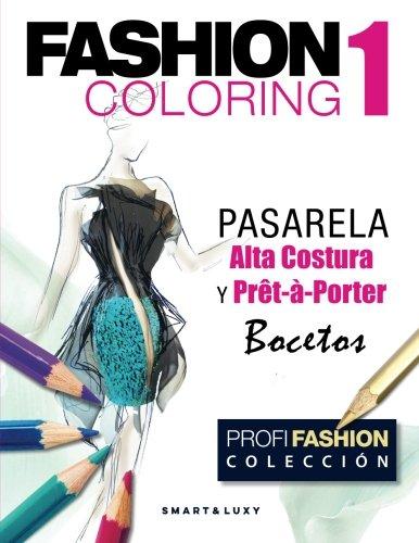 Fashion Coloring, Pasarela: Alta Costura y Pret-a-Porter  Bocetos (Volume 1) (Spanish Edition) [Zu Strasikova] (Tapa Blanda)