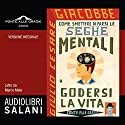 Come smettere di farsi le seghe mentali e godersi la vita Audiobook by Giulio Cesare Giacobbe Narrated by Marco Mete