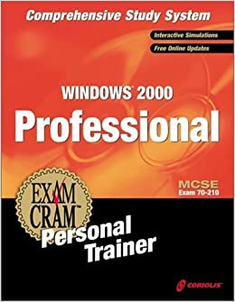 MCSE Windows 2000 Professional Exam Cram Personal Trainer (Exam: 70-210) by CIP Author Team, Holme, Dan, Logan, Todd, Salmon, Laurie (2000)