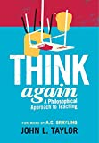 img - for Think Again: A Philosophical Approach to Teaching by Taylor John L. (2012-06-21) Paperback book / textbook / text book