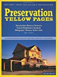 Preservation Yellow Pages: The Complete Information Source for Homeowners, Communities,and Professionals, Revised Edition