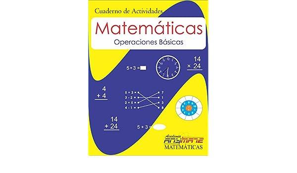 Cuaderno de actividades. Matemáticas Básicas: Operaciones Básicas (Spanish Edition) Primera Edición, Manuel Francisco Ocejo Montaño - Amazon.com