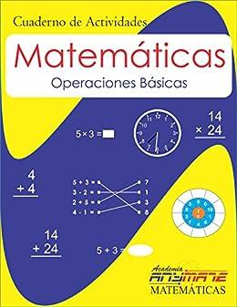 Cuaderno de actividades. Matemáticas Básicas: Operaciones Básicas (Spanish Edition) by [Montaño