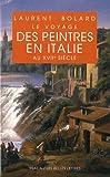 Le Voyage des Peintres en Italie Au XVIIe Siècle, Bolard, Laurent, 2251338373