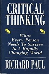 Critical thinking: What every person needs to survive in a rapidly changing world