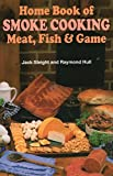 img - for Home Book of Smoke Cooking Meat, Fish & Game by Jack Sleight (1982-07-01) book / textbook / text book