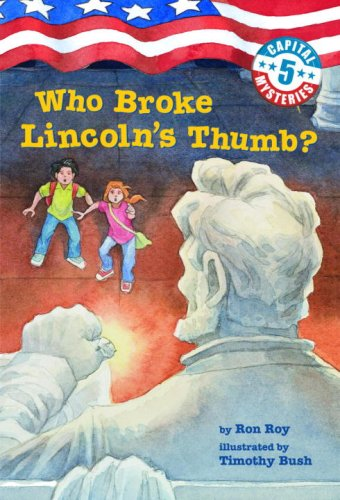 Capital Mysteries #5: Who Broke Lincoln's Thumb? (A Stepping Stone Book(TM)) PDF