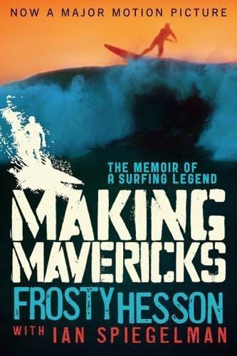Making Mavericks: The Memoir of a Surfing Legend [Frosty Hesson] (Tapa Blanda)