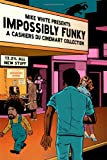Impossibly Funky: A Cashiers Du Cinemart Collection