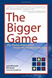 The Bigger Game, Laura Whitworth and Rick Tamlyn, 1432724169