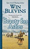 Beauty for Ashes, Win Blevins, 0765344823