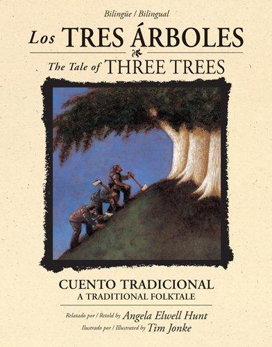 Los tres árboles / The Tale of Three Trees (bilingüe / bilingual): Un cuento tradicional / A Folktale (Spanish Edition)