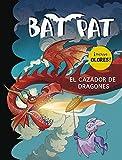 Bat Pat el cazador de dragones / Bat Pat the dragon slayer (Spanish Edition) by Roberto Pavanello (2014-10-16)