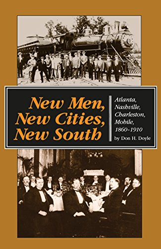 - New Men, New Cities, New South: Atlanta, Nashville, Charleston, Mobile, 1860-1910 (Fred W. Morrison Series in Southern Studies)