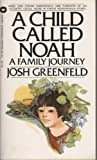 Child Called Noah, GREENFIELD, 0446761990