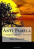 img - for Anti-Pamela: or, Feign'd Innocence Detected book / textbook / text book