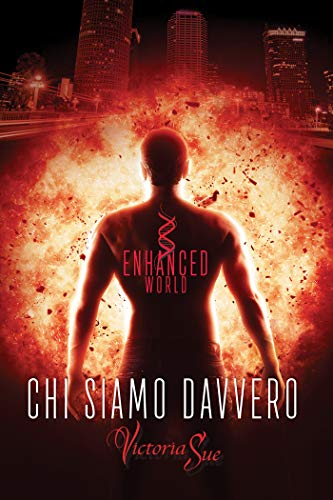 Chi siamo davvero (Enhanced World Vol. 2) (Italian Edition)