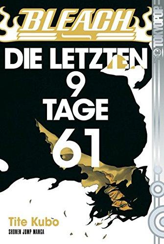 Bleach 61: DIE LETZTEN 9 TAGE
