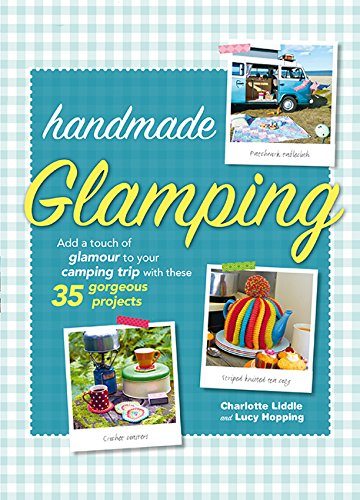 !B.e.s.t Handmade Glamping: Add a touch of glamour to your camping trip with these 35 gorgeous craft projects<br />TXT