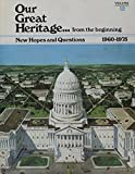 img - for Our Great Heritage from the beginning Vol. 12 New Hopes and Questions book / textbook / text book