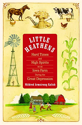 Little Heathens: Hard Times and High Spirits on an Iowa Farm During the Great Depression cover