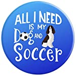 English Springer Spaniel Gifts All I Need Is My Dog Soccer PopSockets Grip and Stand for Phones and Tablets 8