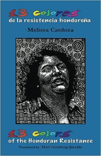 b92559db9c 13 Colors of the Honduran Resistance  Trece colores de la resistencia  hondureña (Letras)  Melissa Cardoza