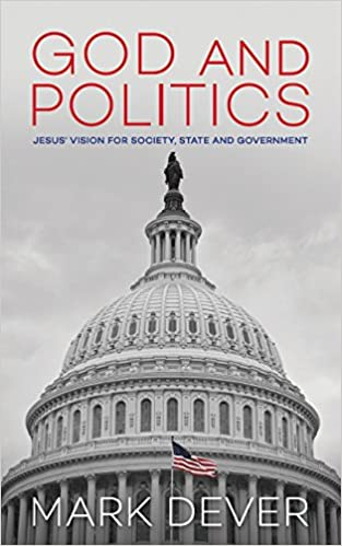 God And Politics Mark Dever 9781910587430 Amazon Books
