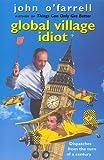 Global Village Idiot, John O'Farrell, 0385602936