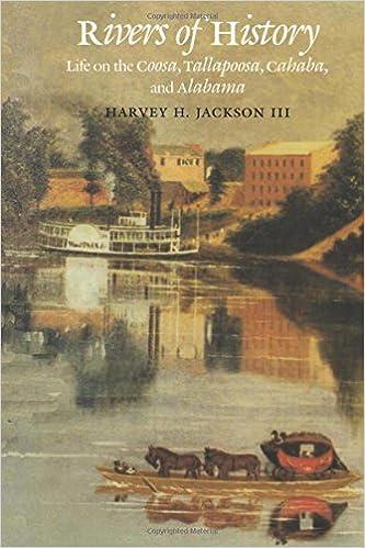 Rivers of History: Life on the Coosa, Tallapoosa, Cahaba