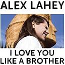 I Love You Like A Brother