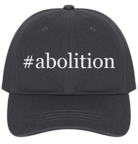 The Town Butler #Abolition - A Nice Comfortable Adjustable Hashtag Dad Hat Cap, Dark Grey, One Size