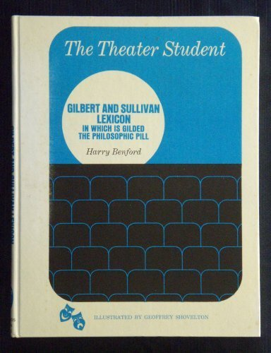 the-gilbert-and-sullivan-lexicon-in-which-is-gilded-the-philosophic-pill-the-theatre-student-by-harr