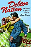 Debtor Nation : The History of America in Red Ink, Hyman, Louis, 0691156166