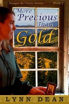More Precious Than Gold (Sangre de Cristo Book 1) by [Dean, Lynn]