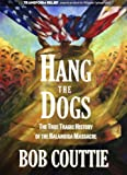 Hang the Dogs: The True Tragic Story of the Balangiga Massacre