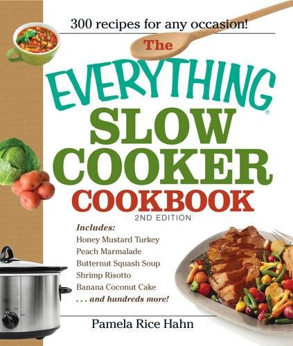 The Everything Slow Cooker Cookbook: Easy-to-make meals that almost cook themselves!