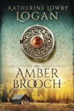 The Amber Brooch: Time Travel Romance (The Celtic Brooch Series) (Volume 8)
